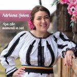 """Luni, 2 mai: Interpreta Adriana Șolea lansează, la Ocna Mureș, primul său album de muzică populară """"Așa zâc oamenii-n sat"""""""